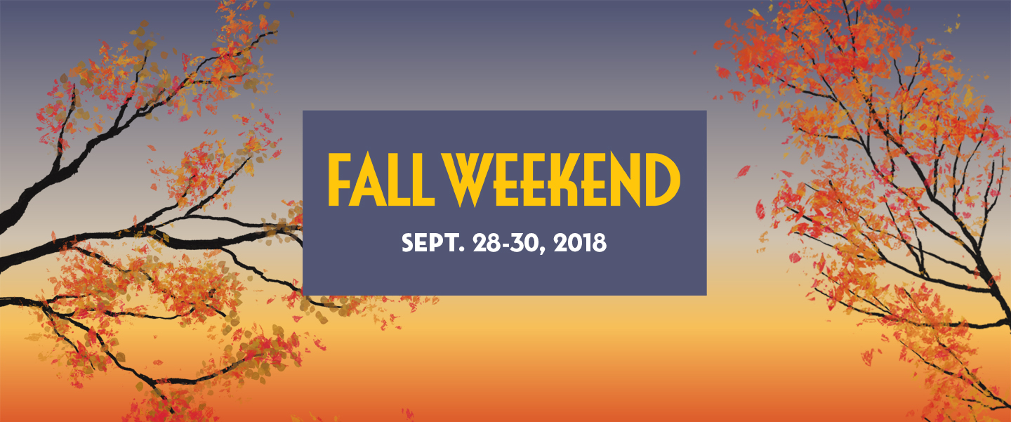 Fall Weekend Sept. 28 - 30