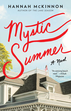 Hannah McKinnon (Author of The Lake Season) Mystic Summer - A Novel